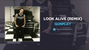 Gunplay - Look Alive (Remix)
